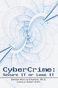 CyberCrime: Secure IT or Lose IT Cover