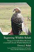 Beginning Wildlife Rehab: Things to Consider before Becoming a Licensed Colorado Wildlife Rehabilitator