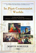 In Post-Communist Worlds: Living and Teaching in Estonia, Lithuania, Ukraine and Uzbekistan