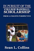 In Pursuit of the College Baseball Scholarship: From a Coach's Perspective