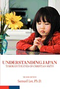 Understanding Japan Through the Eyes of Christian Faith: Second Edition