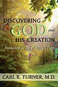 Discovering God and His Creation: Evolution as Part of God's Plan