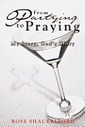 Partying to Praying: My Story, God's Glory