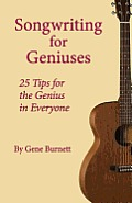 Songwriting for Geniuses: 25 Tips for the Genius in Everyone