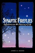 Synaptic Fireflies: Reflections on the Meaning of Life