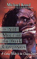 The Abc Movie of the Week Companion: A Loving Tribute to the Classic Series
