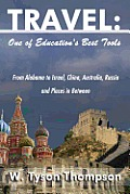 Travel: One of Education's Best Tools: From Alabama to Israel, China, Australia, Russia and Places in between