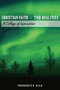 Christian Faith - Two Realities: A Collage of Impressions