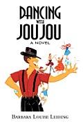 Dancing with Jou Jou: A Novel