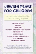 Jewish Plays for Children: For Successful Educational Fun and Fundraising Purposes