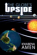 The Globe's Upside: & 3rd Orbit of Earth - Trilocation