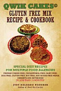 Qwik Cakes Gluten Free Mix Recipe & Cookbook: Special Diet Recipes for Multiple Food Allergies and Other Health Conditions