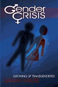 Gender Crisis: Growing up Transgendered