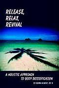 Release, Relax, Revival: A Holistic Approach to Body Detoxification
