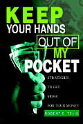 Keep Your Hands Out of My Pocket: Strategies to Get More for Your Money
