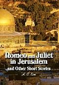 Romeo and Juliet in Jerusalem and Other Short Stories