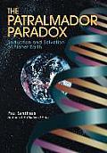 The Patralmador Paradox: Seduction and Salvation of Planet Earth