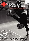 Transplant to Handplant: In Pursuit of a Dream ...