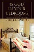 Is God in Your Bedroom?: Volume 1