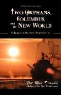 Two Orphans, Columbus, and the New World: Volume I of the New World Series