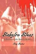 Babylon Blues: A Detective John Bowers Mystery