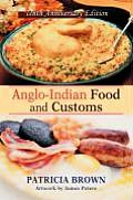 Anglo-Indian Food and Customs: Tenth Anniversary Edition