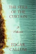The Still of the Curtain: A Collection