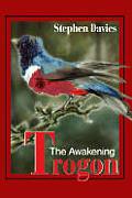 Trogon: The Awakening