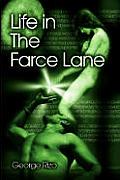 Life in The Farce Lane