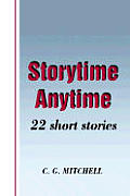 Storytime Anytime: 22 Short Stories