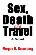 Sex, Death and Travel