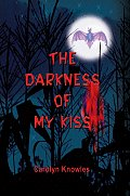 The Darkness of My Kiss