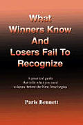 What Winners Know And Losers Fail To Recognize:
