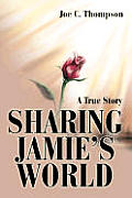 Sharing Jamie's World: A True Story