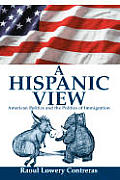 A Hispanic View: American Politics and the Politics of Immigration