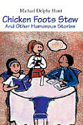 Chicken Foots Stew: And Other Humorous Stories