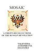 Mosaic: A Child's Recollections of the Russian Revolution