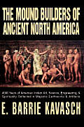 The Mound Builders of Ancient North America