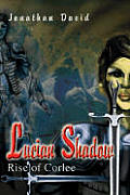 Lucian Shadow: Rise of Corlee