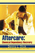 Aftercare: Chemical Dependency Recovery