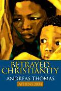 Betrayed Christianity