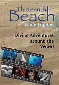 Thirteenth Beach: Diving Adventures around the World