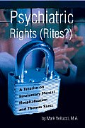 Psychiatric Rights (Rites?): A Treatise on Involuntary Mental Hospitalization and Thomas Szasz
