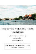 The Seven Weld Brothers: 1800 to 2000