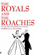 The Royals and the Roaches: Living Abroad with the Government