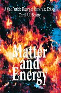 Matter and Energy: A One Particle Theory of Matter and Energy