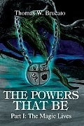 The Powers That Be: Part I: The Magic Lives