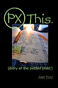 PX This: Diary of the Potted Plant