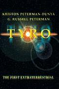 Tyro: The First Extraterrestrial