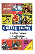 Castle Films: A Hobbyist's Guide Cover